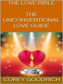 The Love Bible: The Unconventional Love Guide