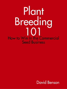 Plant Breeding 101: How to Win In the Commercial Seed Business