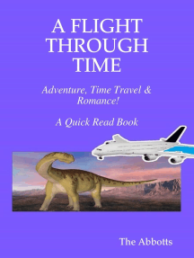 A Flight Through Time - Adventure, Time Travel & Romance! - A Quick Read Book