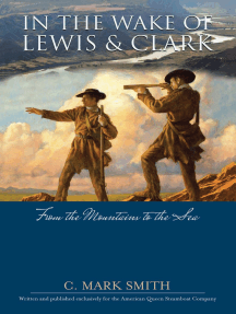In the Wake of Lewis and Clark: From the Mountains to the Sea