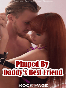 Pimped By Daddy's Best Friend (Erotica, Erotica Short Stories)