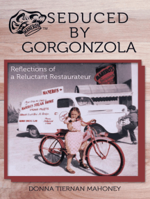 Seduced By Gorgonzola: Reflections of a Reluctant Restaurateur
