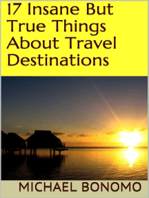 17 Insane But True Things About Travel Destinations