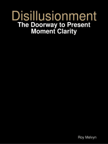 Disillusionment: The Doorway to Present Moment Clarity