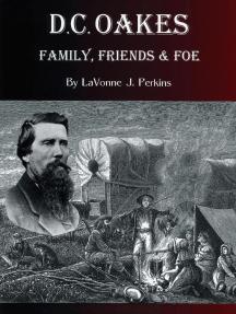 D.C. Oakes : Family, Friends & Foe