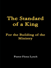 The Standard of a King: For the Building of the Ministry