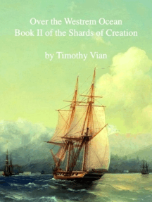 Over the Westrem Ocean: Book II of The Shards of Creation