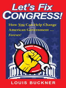 Let's Fix Congress!: How You Can Help Change American Government … Forever!