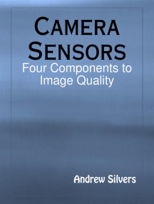 Camera Sensors: Four Components to Image Quality