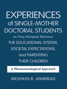 Experiences of Single - Mother Doctoral Students as They Navigate Between the Educational System, Societal Expectations, and Parenting Their Children: A Phenomenological Approach