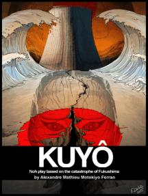 Kuyoh: Noh Play Based on the Catastrophe of Fukushima