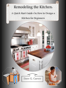 Remodeling the Kitchen: A Quick Start Guide On How to Design a Kitchen for Beginners
