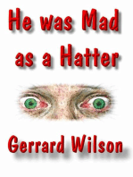 He Was Mad As a Hatter