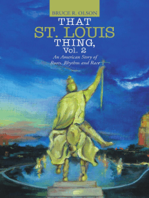 That St. Louis Thing, Vol. 2: An American Story of Roots, Rhythm and Race
