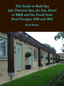 The Guide to Bath Spa (the Thermal Spa, the Inn, Hotel or B&B and the Food) from Pearl Escapes 2010 and 2015