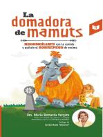 La domadora de mamuts: Reconcíliate con la comida y quítate el sobrepeso de encima