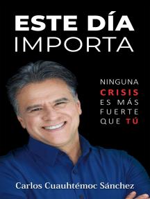 Este día importa: Ninguna crisis es más fuerte que tú