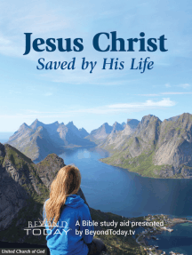 Jesus Christ: Saved By His Life - A Bible Study Aid Presented By BeyondToday.tv
