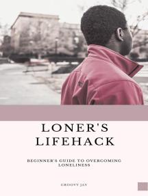 Loner's Lifehack