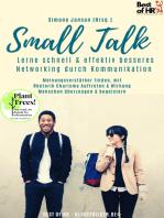 Small Talk – Lerne schnell & effektiv besseres Networking durch Kommunikation: Meinungsverstärker finden, mit Rhetorik Charisma Auftreten & Wirkung Menschen überzeugen & begeistern