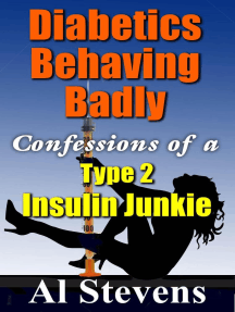 Diabetics Behaving Badly: Confessions of a Type 2 Insulin Junkiee