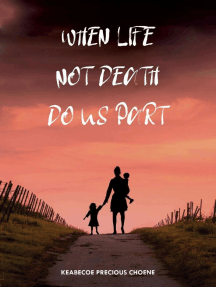 When Life, Not Death, Do us Part