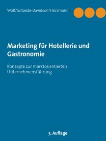 Marketing für Hotellerie und Gastronomie: Konzepte zur marktorientierten Unternehmensführung