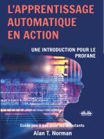 L'Apprentissage Automatique En Action: Guide Pour Le Profane, Guide D'apprentissage Progressif Pour Débutants (Apprentissage Automatique)