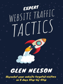 Expert Website Traffic Tactics - Skyrocket Your Website Targeted Visitors in 5 Days Step-by-Step