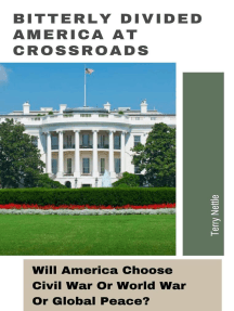 Bitterly Divided America At Crossroads: Will America Choose Civil War Or World War Or Global Peace?