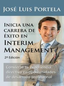 Inicia una carrera de éxito en Interim Management, 2a Edición