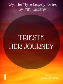 Trieste Her Journey: WynderMyre Legacy Series, #1