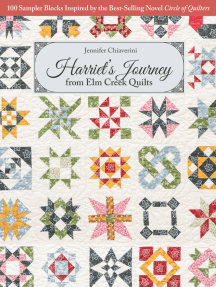 Harriet's Journey from Elm Creek Quilts: 100 Sampler Blocks Inspired by the Best-Selling Novel Circle of Quilters