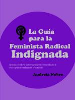 La Guía Para La Feminista Radical Indignada