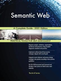 Semantic Web A Complete Guide - 2021 Edition