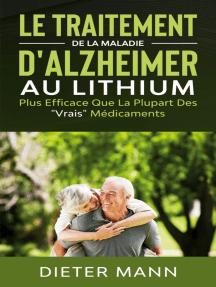 """Le Traitement de la Maladie d'Alzheimer au Lithium: Plus Efficace Que La Plupart Des """"Vrais"""" Médicaments"""