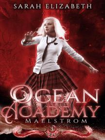 Maelstrom: Ocean Academy, #3
