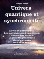 Univers quantique et synchronicité. La vision anthropique. Les coïncidences importantes. L'inconscient collectif. Le rôle des pandémies dans le chemin évolutif humain