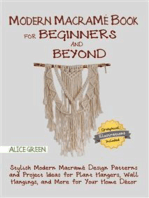 Modern Macramé Book for Beginners: Stylish Modern Macramé Design Patterns and Project Ideas for Plant Hangers, Wall Hangings, and More for Your Home Décor...With Illustrations