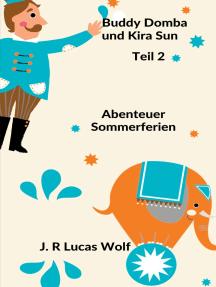 Buddy Domba und Kira Sun Teil 2: Abenteuer Sommerferien