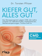 Kiefer gut, alles gut: Das Übungsprogramm gegen CMD, die wahre Ursache von Zähneknirschen, Kopfschmerzen, Nackenverspannungen, Tinnitus und Co.
