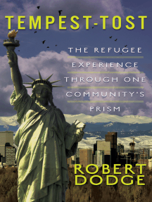 Tempest-Tost: The Refugee Experience Through One Community's Prism