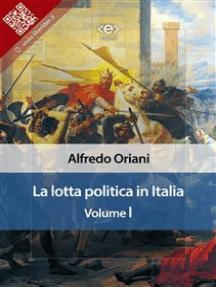 La lotta politica in Italia. Volume I