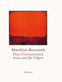 Das Geisterreich: Kant und die Folgen
