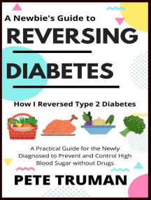 Reversing Diabetes: How I Reversed Type 2 Diabetes Naturally, A Practical Guide for the Newly Diagnosed to Prevent and Control High Blood Sugar without Drugs