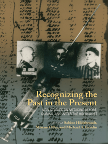 Recognizing the Past in the Present: New Studies on Medicine before, during, and after the Holocaust