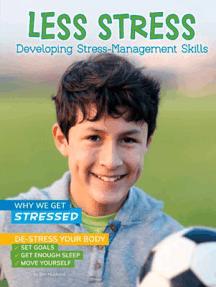 Less Stress: Developing Stress-Management Skills
