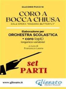 """Coro a bocca chiusa - Orchestra scolastica (smim/liceo) set parti: dall'opera """"Madama Butterfly"""""""