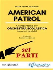 American Patrol - Orchestra scolastica (SMIM) set parti