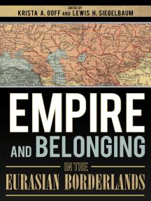 Empire and Belonging in the Eurasian Borderlands